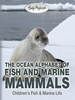 cover image of The Ocean Alphabet of Fish and Marine Mammals--Children's Fish & Marine Life