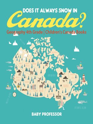 cover image of Does It Always Snow in Canada? Geography 4th Grade--Children's Canada Books