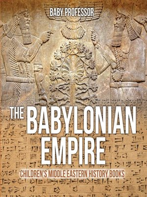 cover image of The Babylonian Empire--Children's Middle Eastern History Books