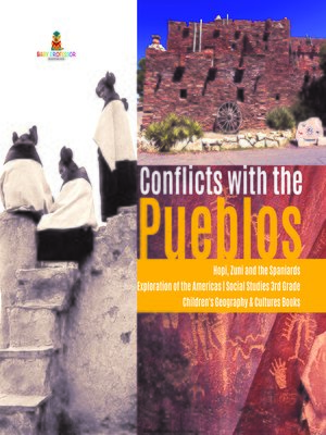 cover image of Conflicts with the Pueblos--Hopi, Zuni and the Spaniards--Exploration of the Americas--Social Studies 3rd Grade--Children's Geography & Cultures Books