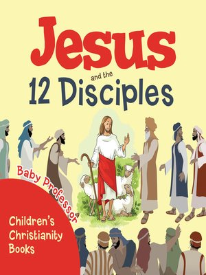 cover image of Jesus and the 12 Disciples--Children's Christianity Books