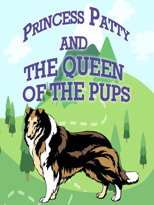 cover image of Princess Patty and the Queen of the Pups