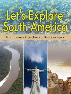 cover image of Let's Explore South America (Most Famous Attractions in South America)