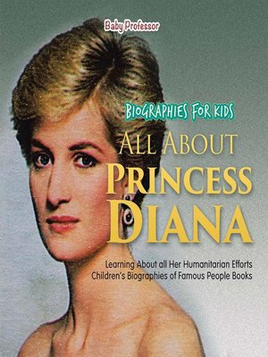 cover image of Biographies for Kids--All about Princess Diana--Learning about All Her Humanitarian Efforts--Children's Biographies of Famous People Books