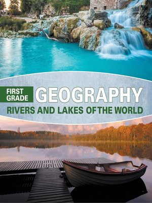 cover image of First Grade Geography - Rivers and Lakes of the World
