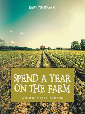 cover image of Spend a Year on the Farm--Children's Agriculture Books