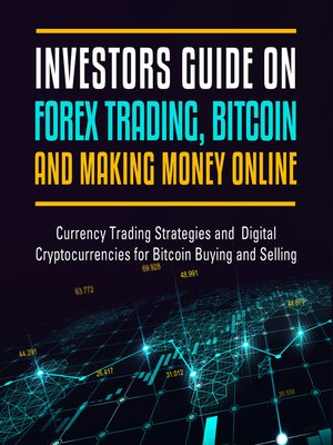 cover image of Investors Guide on Forex Trading, Bitcoin, and Making Money Online