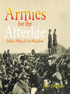 cover image of Armies for the Afterlife--Children's Military & War History Books
