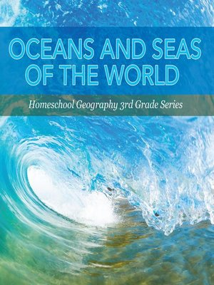 cover image of Oceans and Seas of the World --Homeschool Geography 3rd Grade Series