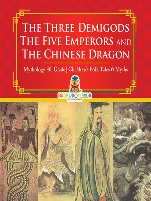 cover image of The Three Demigods, the Five Emperors and the Chinese Dragon--Mythology 4th Grade--Children's Folk Tales & Myths