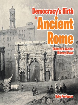 cover image of Democracy's Birth in Ancient Rome-Children's Ancient History Books