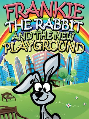 cover image of Frankie the Rabbit and the New Playground