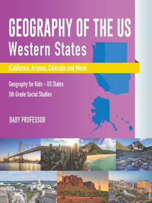 cover image of Geography of the US--Western States (California, Arizona, Colorado and More--Geography for Kids--US States--5th Grade Social Studies