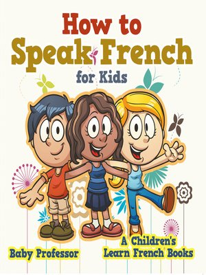 cover image of How to Speak French for Kids--A Children's Learn French Books