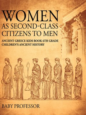 cover image of Women As Second-Class Citizens to Men--Ancient Greece Kids Book 6th Grade--Children's Ancient History