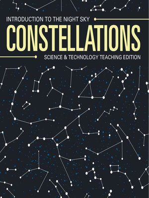 cover image of Constellations--Introduction to the Night Sky--Science & Technology Teaching Edition