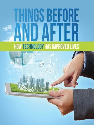 cover image of Things Before and After--How Technology has Improved Lives