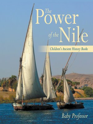 cover image of The Power of the Nile-Children's Ancient History Books
