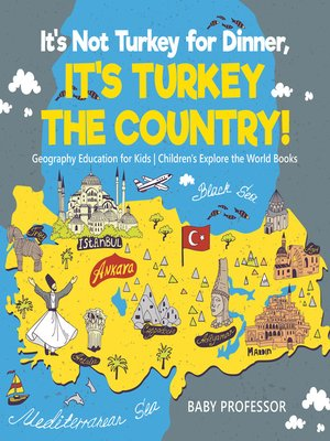 cover image of It's Not Turkey for Dinner, It's Turkey the Country!
