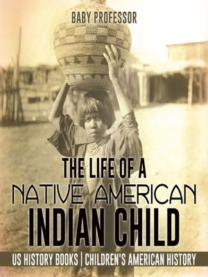 cover image of The Life of a Native American Indian Child