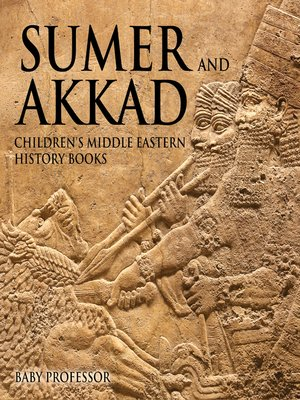 cover image of Sumer and Akkad--Children's Middle Eastern History Books