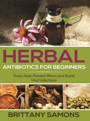 cover image of Herbal Antibiotics For Beginners