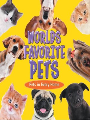 cover image of World's Favorite Pets--Pets in Every Home