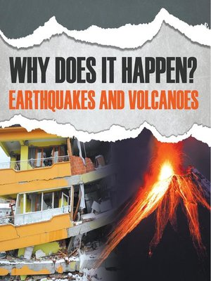 cover image of Why Does It Happen? - Earthquakes and Volcanoes