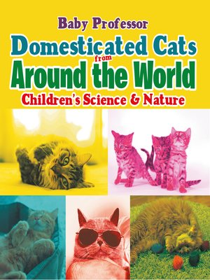 cover image of Domesticated Cats from Around the World--Children's Science & Nature