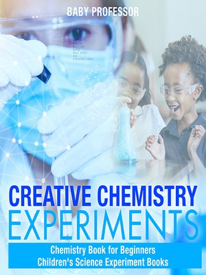 cover image of Creative Chemistry Experiments
