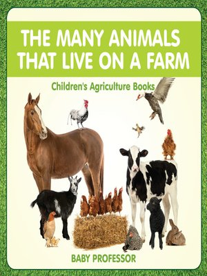 cover image of The Many Animals That Live on a Farm--Children's Agriculture Books