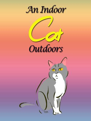 cover image of An Indoor Cat Outdoors