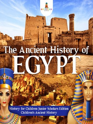 cover image of The Ancient History of Egypt--History for Children Junior Scholars Edition--Children's Ancient History