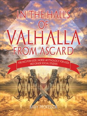 cover image of In the Halls of Valhalla from Asgard--Vikings for Kids--Norse Mythology for Kids--3rd Grade Social Studies