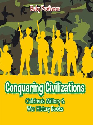 cover image of Conquering Civilizations--Children's Military & War History Books