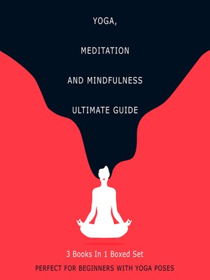 cover image of Yoga, Meditation and Mindfulness Ultimate Guide