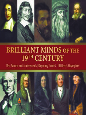 cover image of Brilliant Minds of the 19th Century--Men, Women and Achievements--Biography Grade 5--Children's Biographies
