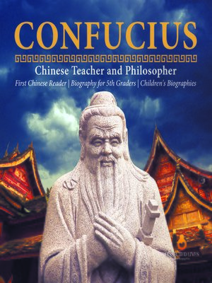 cover image of Confucius--Chinese Teacher and Philosopher--First Chinese Reader--Biography for 5th Graders--Children's Biographies