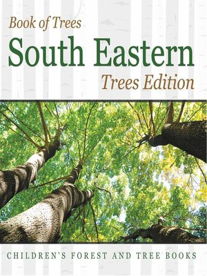 cover image of Book of Trees --South Eastern Trees Edition--Children's Forest and Tree Books