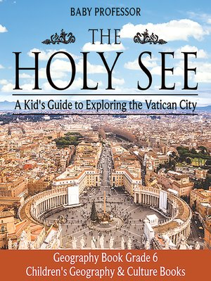 cover image of The Holy See: A Kid's Guide to Exploring the Vatican City