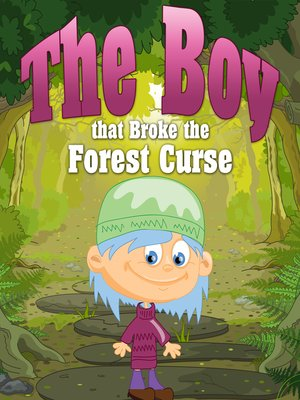 cover image of The Boy that Broke the Forest Curse