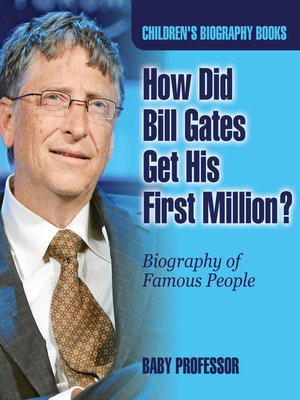 cover image of How Did Bill Gates Get His First Million? Biography of Famous People--Children's Biography Books