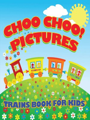 cover image of Choo Choo! Pictures--Trains Book for Kids