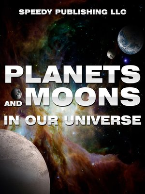 cover image of Planets and Moons In Our Universe