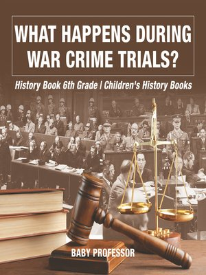 cover image of What Happens During War Crime Trials? History Book 6th Grade--Children's History Books