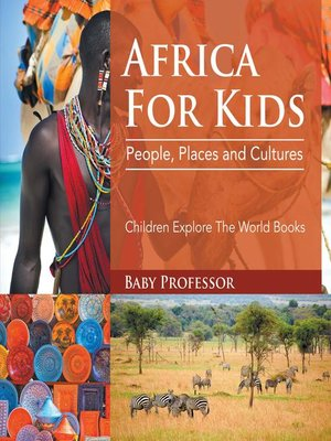 cover image of Africa For Kids--People, Places and Cultures--Children Explore the World Books