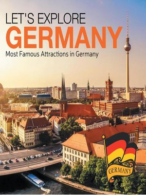 cover image of Let's Explore Germany (Most Famous Attractions in Germany)
