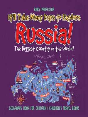 cover image of It'll Take Many Days to Explore Russia! The Biggest Country in the World!