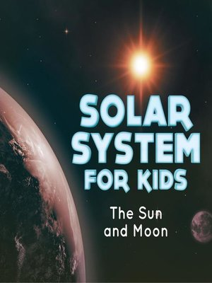 cover image of Solar System for Kids - The Sun and Moon