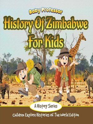 cover image of History of Zimbabwe For Kids--A History Series--Children Explore Histories of the World Edition
